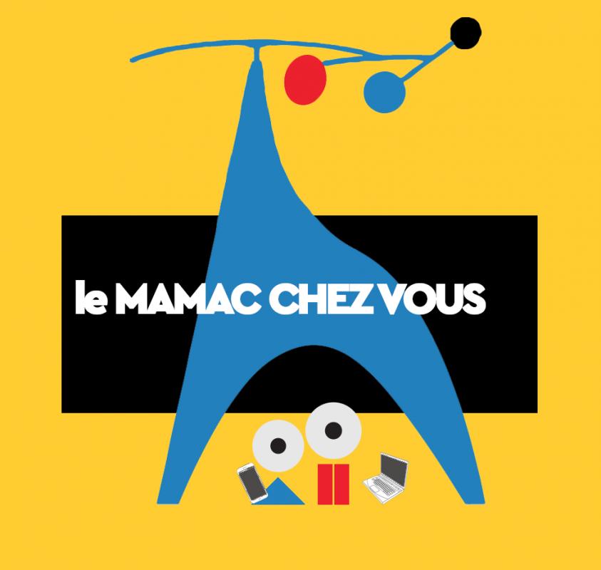le MAMAC CHEZ VOUS