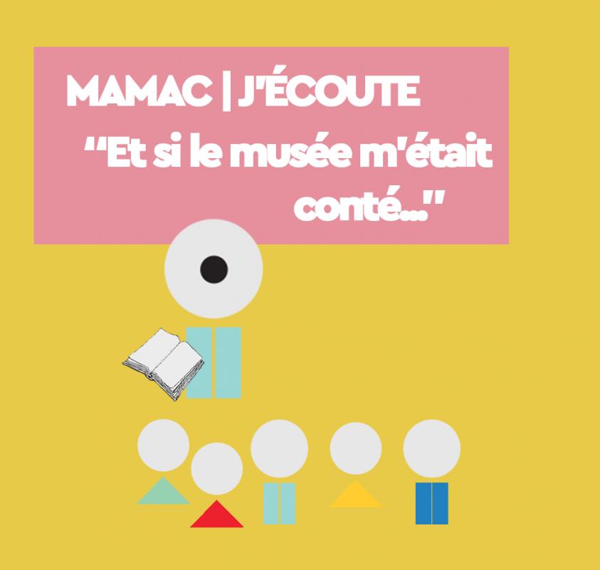 MAMAC | J'ECOUTE Et si le musée m'était conté