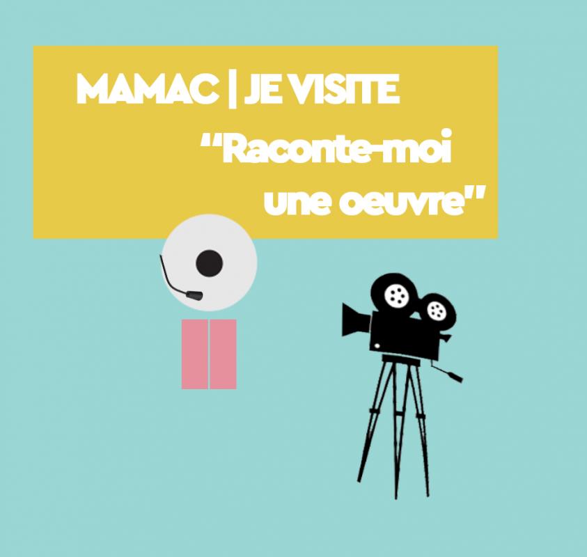 MAMAC | JE VISITE Raconte-moi une oeuvre